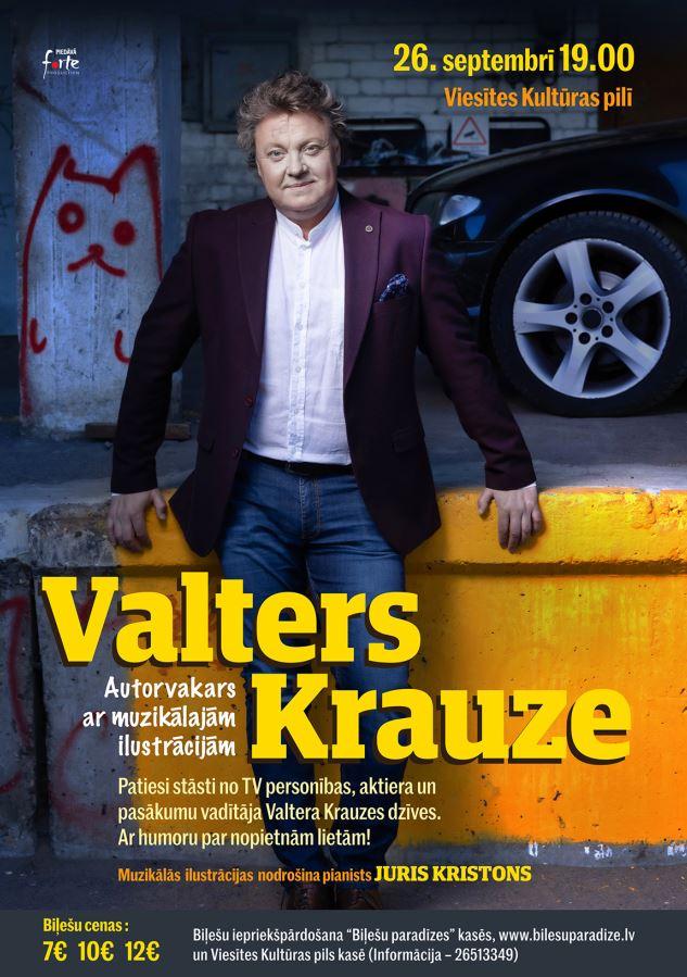 Valtera Krauzes stand-up /autorvakars ar muzikālām ilustrācijām Viesītes Kultūras pilī